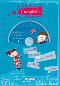 J'apprends l'anglais en chantant. Con CD Audio. Vol. 1