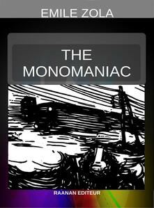 The Monomaniac