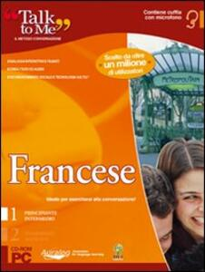 Talk to me 7.0. Francese. Livello 1 (base-intermedio). CD-ROM - copertina