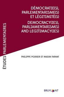 Démocratie(s), Parlementarismes(s) et légitimité(s) / Democracy(ies),Parliamentarism(s) and legitimacy(ies)