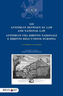 Antitrust between EU Law and national law/Antitrust fra diritto nazionalee diritto dell'unione europea