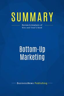 Summary: Bottom-Up Marketing