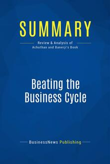 Summary: Beating the Business Cycle