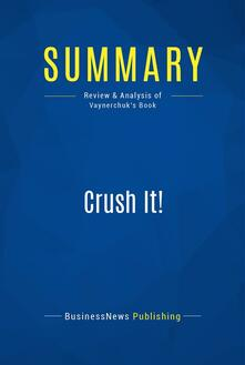 Summary: Crush It!