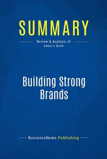 Summary: Building Strong Brands