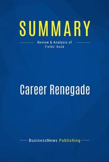 Summary: Career Renegade