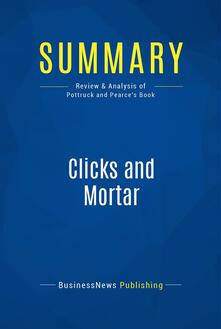 Summary: Clicks and Mortar