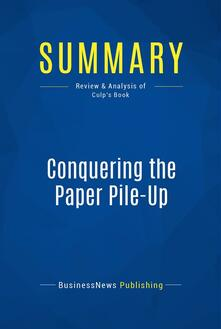 Summary: Conquering the Paper Pile-Up