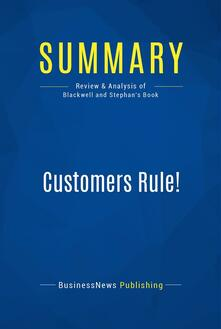 Summary: Customers Rule!