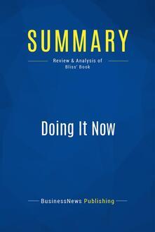 Summary: Doing It Now