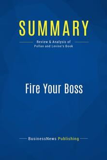 Summary: Fire Your Boss