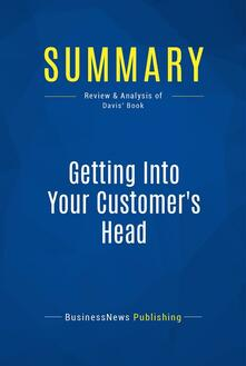 Summary: Getting Into Your Customer's Head