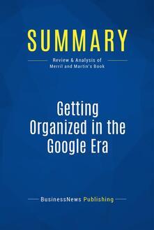 Summary: Getting Organized in the Google Era