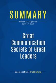 Summary: Great Communication Secrets of Great Leaders