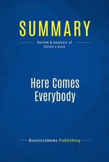 Summary: Here Comes Everybody