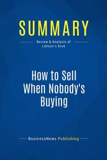 Summary: How to Sell When Nobody's Buying