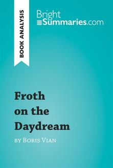 Froth on the Daydream by Boris Vian (Book Analysis)