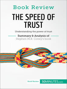 The Speed of Trust by Stephen M.R. Covey: Understanding the power of trust