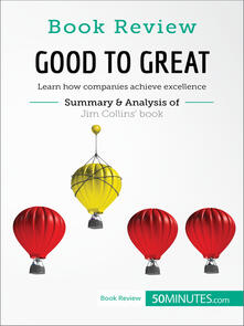 Good to Great by Jim Collins: Learn how companies achieve excellence