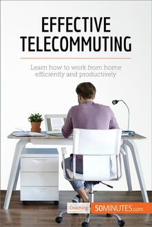 Effective Telecommuting