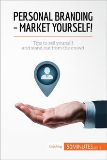 Personal Branding--Market Yourself!