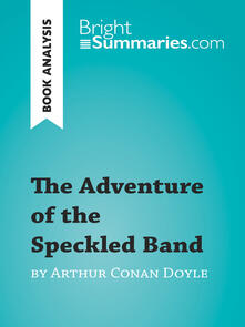 The Adventure of the Speckled Band by Arthur Conan Doyle (Book Analysis)