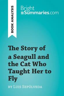 The Story of a Seagull and the Cat Who Taught Her to Fly by Luis de Sepúlveda (Book Analysis)