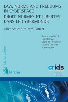 Law, Norms and Freedoms in Cyberspace / Droit, normes et libertés dans le cybermonde