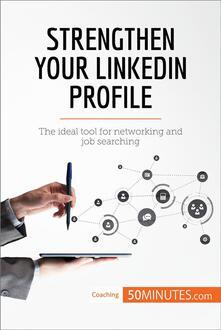 Strengthen Your LinkedIn Profile