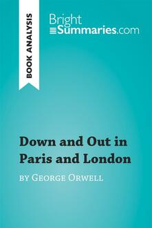 Down and Out in Paris and London by George Orwell (Book Analysis)