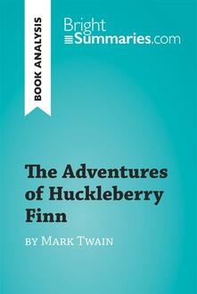The Adventures of Huckleberry Finn by Mark Twain (Book Analysis)