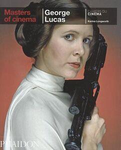 Libro George Lucas. Ediz. inglese Karina Longworth