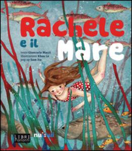 Libro Rachele e il mare. Libro sonoro e pop-up Giancarlo Macrì , Sam Ita , Le Khoa