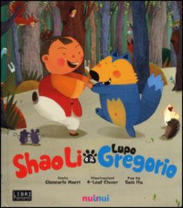 Foto Cover di Shao Li e il lupo Gregorio. Libro sonoro e pop-up, Libro di Giancarlo Macrì,Sam Ita, edito da Nuinui