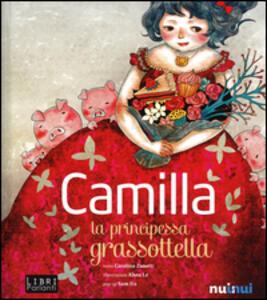 Camilla la principessa grassottella. Libro sonoro e pop-up - Carolina Zanotti - copertina