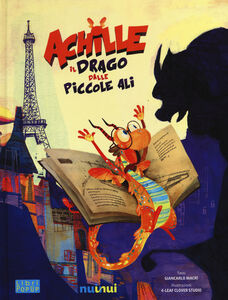 Foto Cover di Achille il drago dalle piccole ali. Libro pop-up, Libro di Giancarlo Macrì, edito da Nuinui
