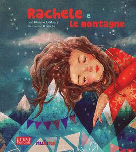 Libro Rachele e le montagne. Libro sonoro e pop-up Giancarlo Macrì , Le Khoa
