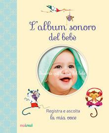 L album sonoro del bebè. Ediz. a colori.pdf
