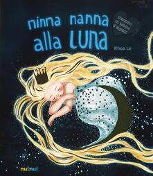 Equilibrifestival.it Ninna nanna alla luna. Ediz. illustrata Image