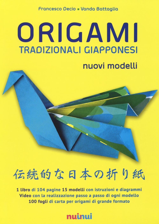 Origami tradizionali giapponesi. Nuovi modelli