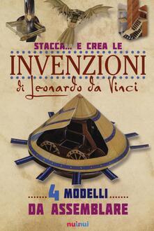 Daddyswing.es Stacca... e crea le invenzioni di Leonardo da Vinci. Ediz. illustrata Image