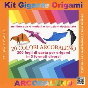 Kit gigante origami arcobaleno - Pasquale D'Auria - copertina