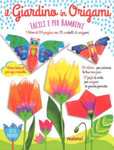 Il giardino in origami. Facili e per bambini. Ediz. a colori. Con Materiale a stampa miscellaneo - Rita Foelker - copertina