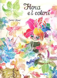 Flora e i colori. Ediz. a colori - Otani Ayano - wuz.it