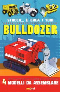 Stacca... e crea i tuoi bulldozer. Ediz. a colori - David Hawcock - copertina