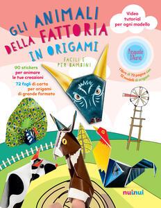 Gli animali della fattoria in origami facili e per bambini. Ediz. a colori. Con espansioni online. Con gadget - Pasquale D'Auria - copertina