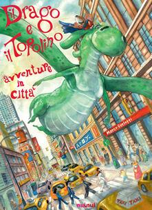 Il drago e il topolino. Avventure in città. Ediz. a colori.pdf