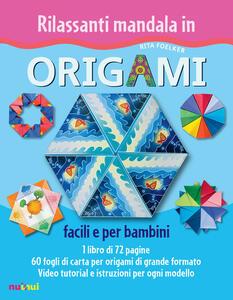 Rilassanti mandala in origami. Facili e per bambini. Ediz. a colori. Con Materiale a stampa miscellaneo - Rita Foelker - copertina