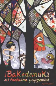 I Bakedanuki e i fantasmi giapponesi. Ediz. a colori - Ayano Otani - copertina