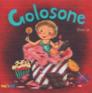 Golosone. Ediz italiana e inglese. Ediz. a colori - Le Khoa - copertina